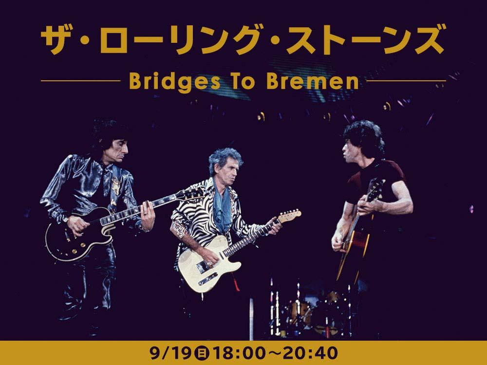 ザ・ローリング・ストーンズ Bridges To Bremen